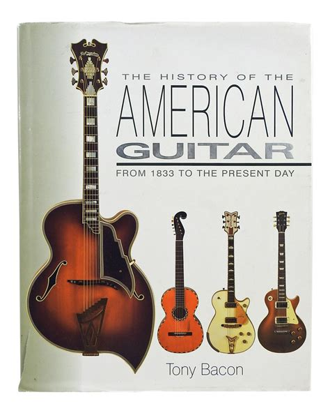 History Of The American Guitar 1833 To The Present Day