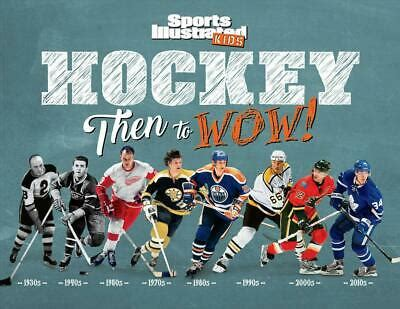 Hockey Then To Wow Sports Illustrated Kids Then To Wow English Edition