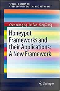 Honeypot Frameworks And Their Applications A New Framework Springerbriefs On Cyber Security Systems And Networks