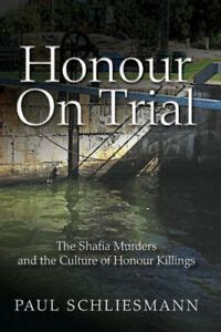 Honour On Trial The Shafia Murders And The Culture Of Honour Killings