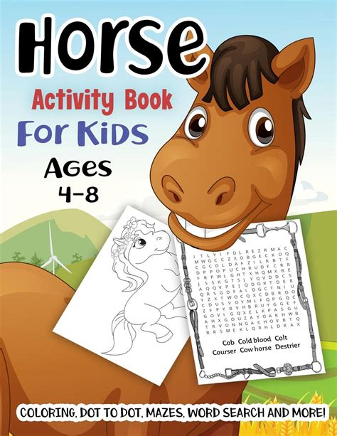 Horse Activity Book For Kids Ages 48 A Fun Kid Workbook Game For Learning Pony Coloring Dot To Dot Mazes Word Search And More