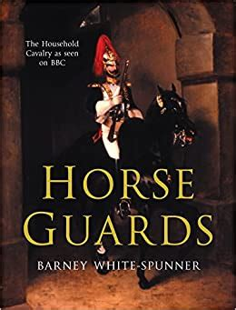 Horse Guards Illustrated History Of The Household Cavalry