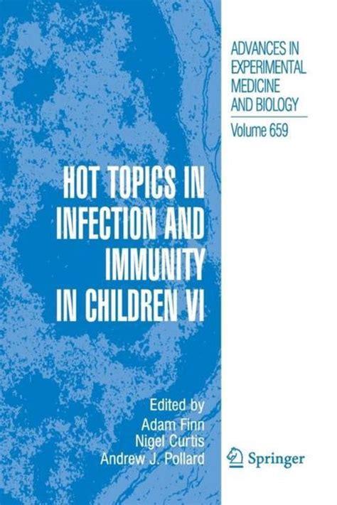 Hot Topics In Infection And Immunity In Children Ix Finn Adam