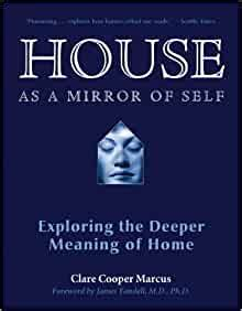 House As A Mirror Of Self Exploring The Deeper Meaning Of HomePaperback 2007 Edition