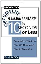 How To Circumvent A Security Alarm In 10 Seconds Or Less An Insiders Guide To How Its Done And How To Prevent It