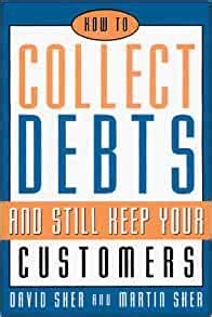 How To Collect Debts And Still Keep Your Customers