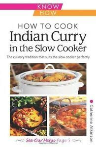 How To Cook Indian Curry In The Slow Cooker Know How Foulsham Know How