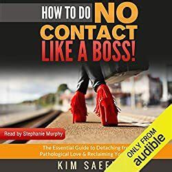 How To Do No Contact Like A Boss The Womans Guide To Implementing No Contact And Detaching From Toxic Relationships
