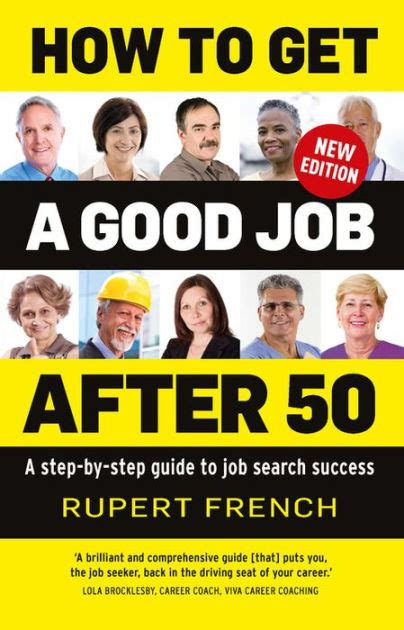How To Get A Good Job After 50 A Step By Step Guide To Job Search Success
