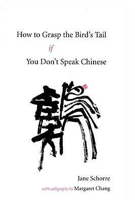 How To Grasp The Birds Tail If You Dont Speak Chinese English And Chinese Edition