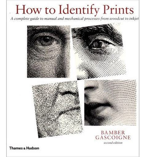 How To Identifie Prints A Complete Guide To Manual And Mechanical Processes From Woodcut To Inkjet