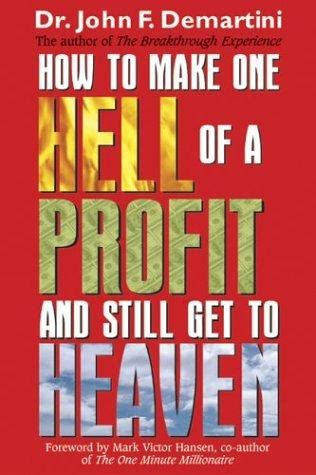 How To Make One Hell Of A Profit And Still Get In To Heaven English Edition