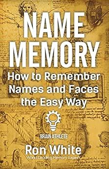 How To Remember Names And Faces The Easy Way English Edition