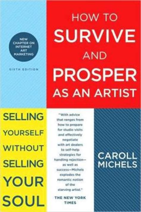 How To Survive And Prosper As An Artist Selling Yourself Without Selling Your Soul