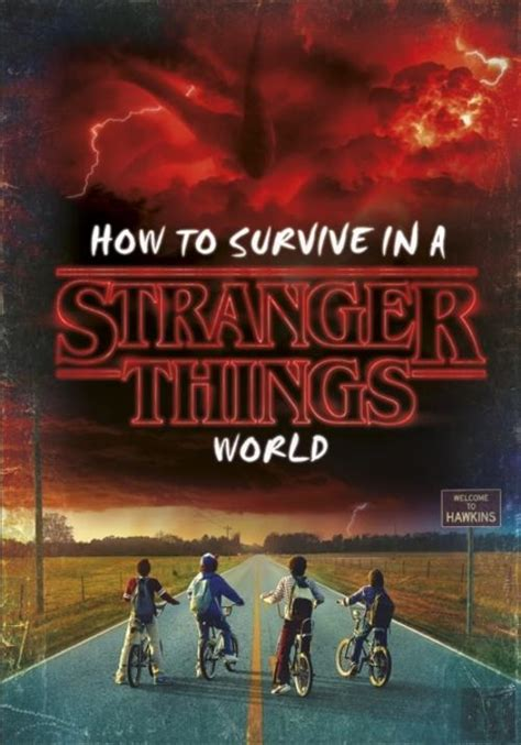 How To Survive In A Stranger Things World Stranger Things