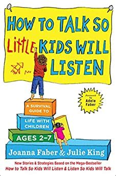 How To Talk So Little Kids Will Listen A Survival Guide To Life With Children Ages 27