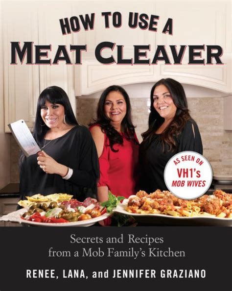 How To Use A Meat Cleaver Secrets And Recipes From A Mob Familys Kitchen