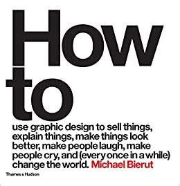 How To Use Graphic Design To Sell Things Explain Things Make Things Look Better Make People Laugh Make People