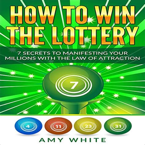 How To Win The Lottery 7 Secrets To Manifesting Your Millions With The Law Of Attraction Volume 1