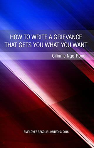 How To Write A Grievance That Gets You What You Want An Employee Rescue Guide