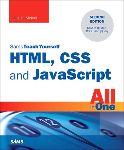 Html Css And Javascript All In One Sams Teach Yourself Covering Html5 Css3 And Jquery