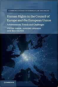 Human Rights In The Council Of Europe And The European Union Achievements Trends And Challenges Cambridge Studies In European Law And Policy