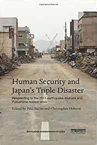 Human Security And Japans Triple Disaster Routledge Humanitarian Studies