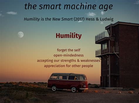 Humility Is The New Smart Rethinking Human Excellence In The Smart