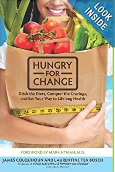 Hungry For Change Ditch The Diets Conquer The Cravings And Eat Your Way To Lifelong Health