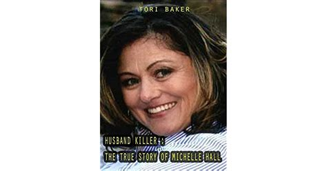 Husband Killer The True Story Of Michelle Hall