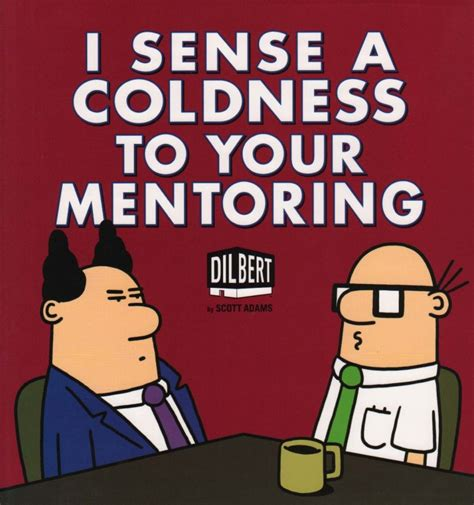 I Sense A Coldness To Your Mentoring A Dilbert Book