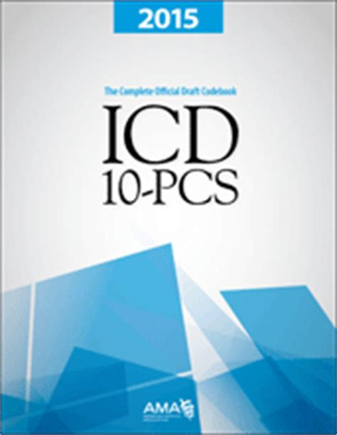 Icd 10 Pcs 2015 The Complete Official Draft Codebook