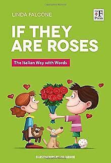 If They Are Roses The Italian Way With Words