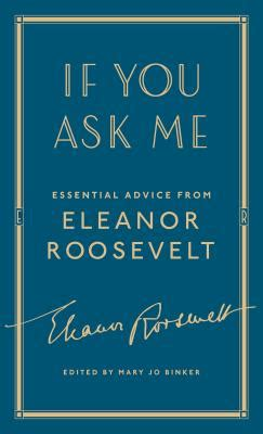 If You Ask Me Essential Advice From Eleanor Roosevelt