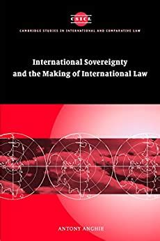 Imperialism Sovereignty And The Making Of International Law Cambridge Studies In International And Comparative Law