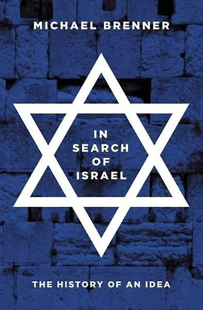 In Search Of Israel The History Of An Idea