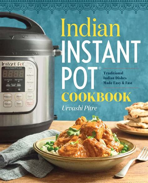 Indian Instant Pot Cookbook Easy Healthy Traditional Indian Recipes Anyone Can Cook At Home