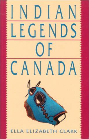 Indian Legends Of Canada Clark Ella Elizabeth (ePUB/PDF) Free