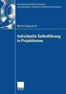 Individuelle Selbstfhrung In Projektteams Haberstroh Martin Wolf