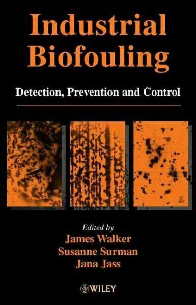 Industrial Biofouling Detection Prevention And Control