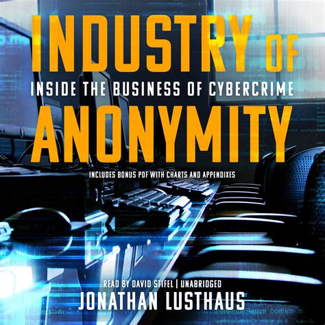 Industry Of Anonymity Inside The Business Of Cybercrime