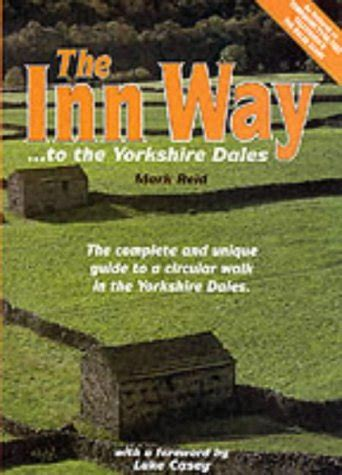 Inn Wayto The Yorkshire Dales Complete And Unique Guide To A Circular Walk In The Yorkshire Dales