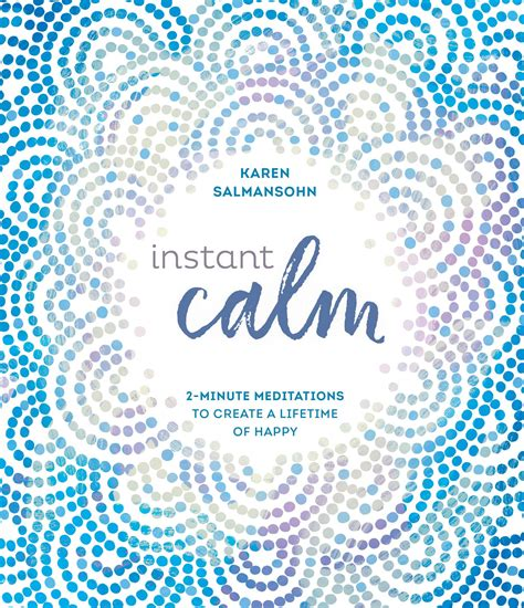 Instant Calm 2Minute Meditations To Create A Lifetime Of Happy