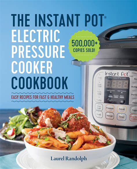 Instant Pot Electric Pressure Cooker Cookbook Easy Recipes For Fast Healthy Meals