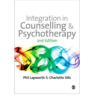 Integration In Counselling Psychotherapy Developing A Personal Approach