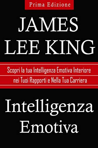 Intelligenza Emotiva Scopri La Tua Intelligenza Emotiva Interiore Nei Tuoi Rapporti E Nella Tua Carriera