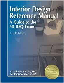 Interior Design Reference Manual A Guide To The Ncidq Exam