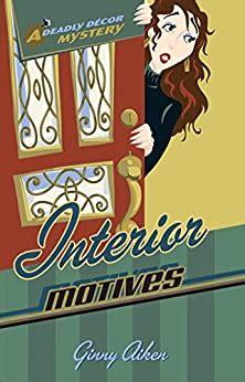 Interior Motives Deadly Dcor Mysteries Book 3 Aiken Ginny (ePUB/PDF)