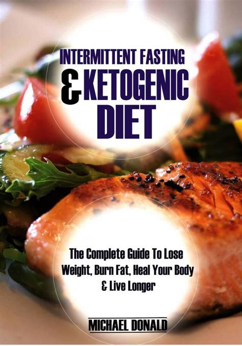 Intermittent Fasting Ketogenic Diet The Complete Guide To Lose Weight Burn Fat Heal Your Body Live Longer