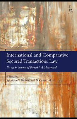 International And Comparative Secured Transactions Law Essays In Honour Of Roderick A Macdonald